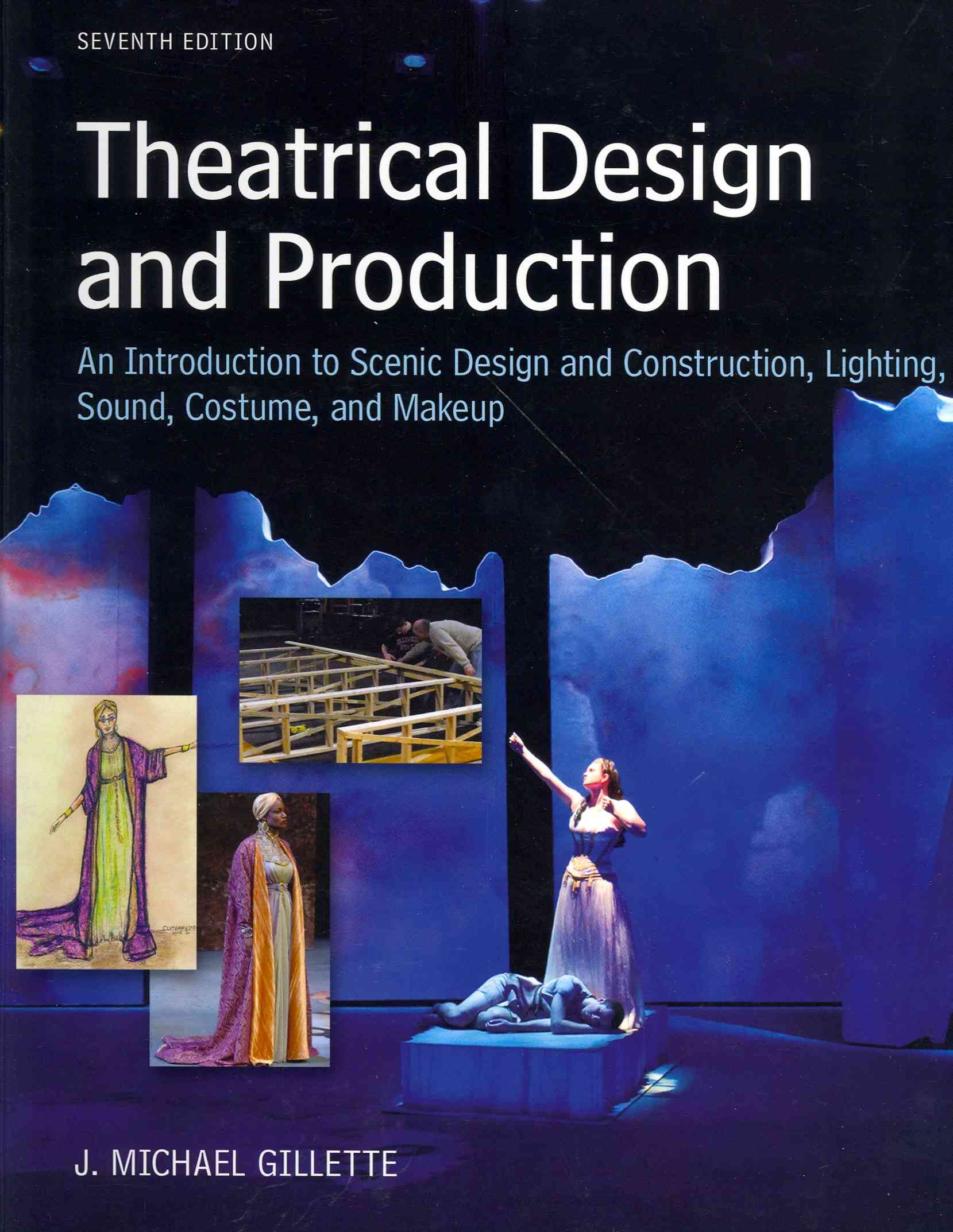 Theatrical Design and Production By Gillette, J. Michael