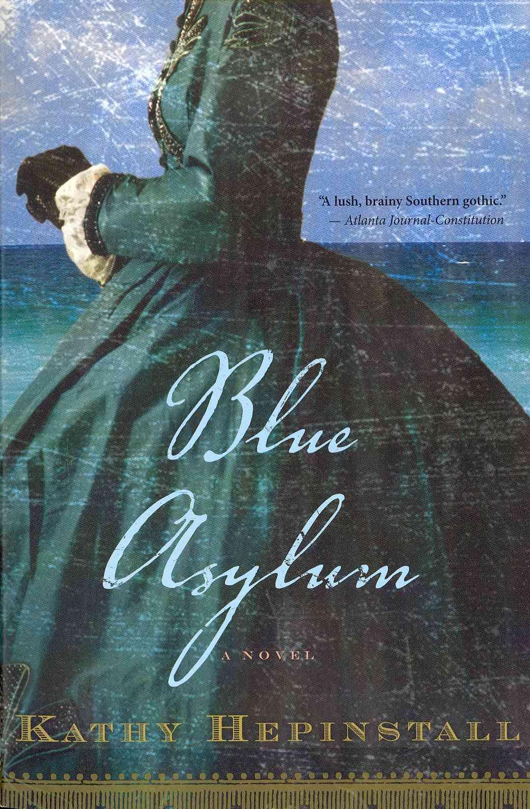 Blue Asylum By Hepinstall, Kathy
